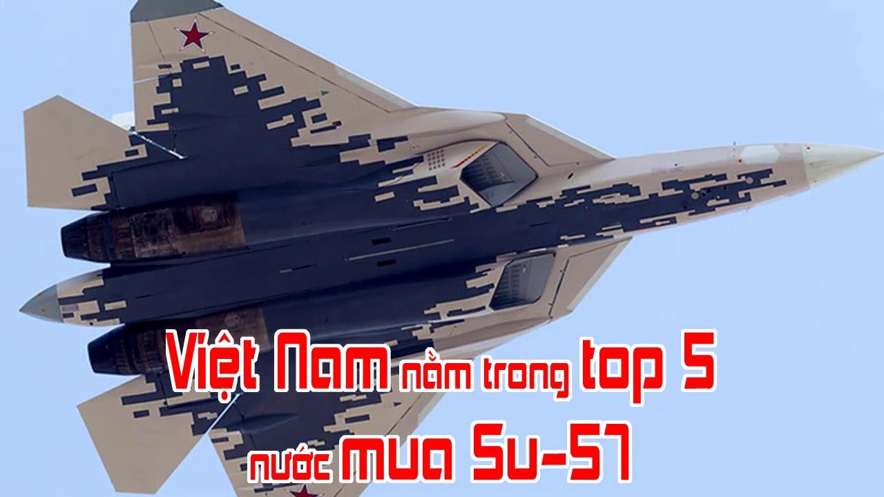 Việt Nam nằm trong top 5 nước mua Su 57