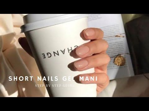 STEP BY STEP GEL SHORT NAILS MANICURE FOR BEGINNERS // MY SECRETS - YouTube