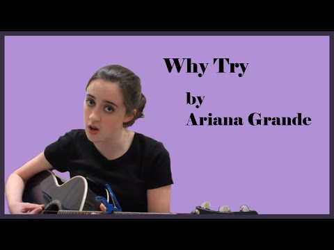 Why Try by Ariana Grande | Cover by KayleeLives
