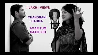 agar tum saath ho by chandrani ft ashish