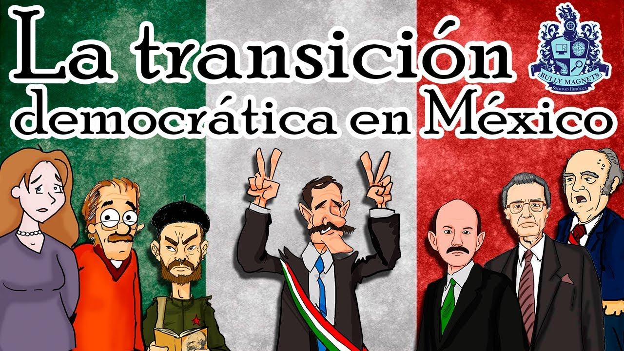 La transición democrática de México - Historia Bully Magnets