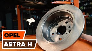How and when to replace Brake rotors front and rear OPEL ASTRA H (L48): video tutorial