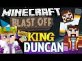 Minecraft Mods - Blast Off! #43 - KING DUNCAN