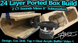 """24 Layer\"" Ported Speaker Box Build - 2 CT-Sounds 8\"" Meso Subwoofers - Video 1"