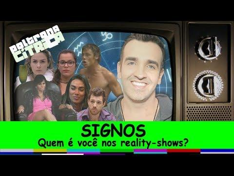 Signos: quem é você nos reality-shows - BBB  A Fazenda  Canal Poltrona Cítrica 27
