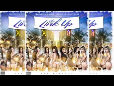 The Link Up (Mixtape) - Dj Blass, Equiknoxx, Icopsycho, Puppy Disco [Official Audio]