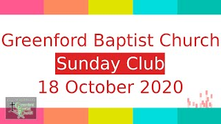 Greenford Baptist Church Sunday Club - 18 October 2020