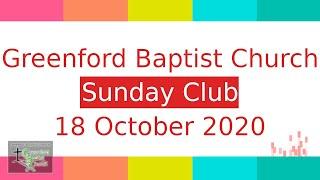 Greenford Baptist Church Sunday Club - 18 October 2020