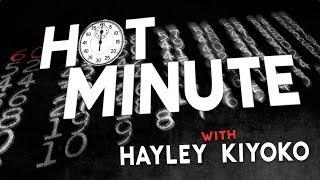 Hot Minute: Hayley Kiyoko