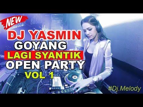 VIRAL! DJ LAGI SYANTIK PALING ENAK  GOYANG TIK TOK | DJ YASMIN 2018 | BREAKBEAT OPEN PARTY