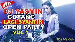 VIRAL! DJ LAGI SYANTIK PALING ENAK  GOYANG TIK TOK | DJ YASMIN 2018 | BREAKBEAT OPEN PARTY Mp3
