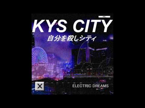 ☒ & Electric • Dreams - KYS City (Full Album)