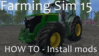 How to Install Mods - Farming Simulator 15