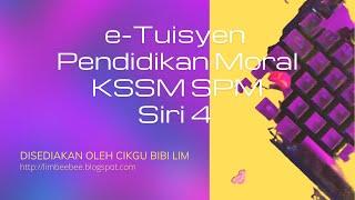 e-Tuisyen Pendidikan Moral KSSM SPM Siri 4