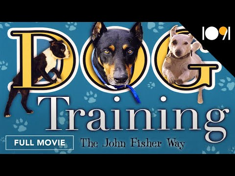Dog Training: The John Fisher Way (FULL DOCUMENTARY)