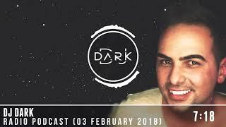 Dj Dark Radio Podcast (03 February 2018)
