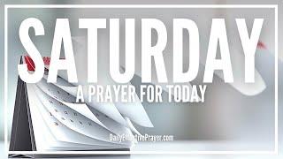 Prayer For Saturday Morning - Saturday Prayers