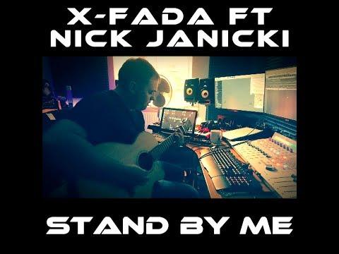 Stand By Me (X-Fada Ft Nick Janicki)