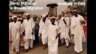Bantu Migration Is Israelite Migration/Exile