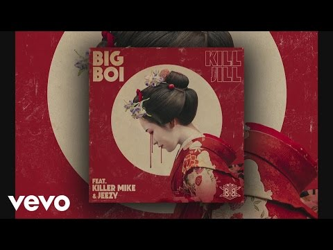 Big Boi - Kill Jill (Audio) ft. Killer Mike, Jeezy