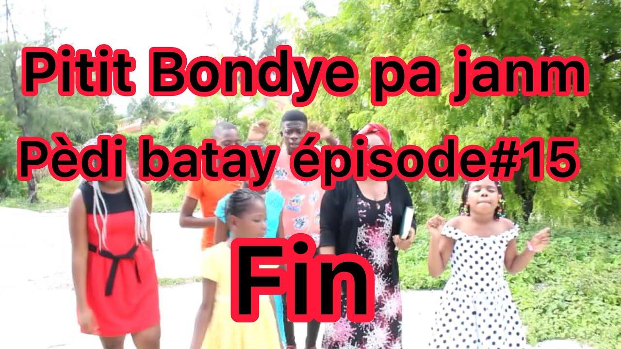 Download Pitit Bondye pa janm pedi batay Épisode #15 final