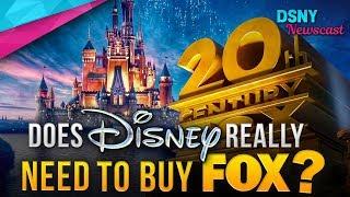 Does DISNEY Really NEED TO BUY FOX? - Disney News - 6/21/18