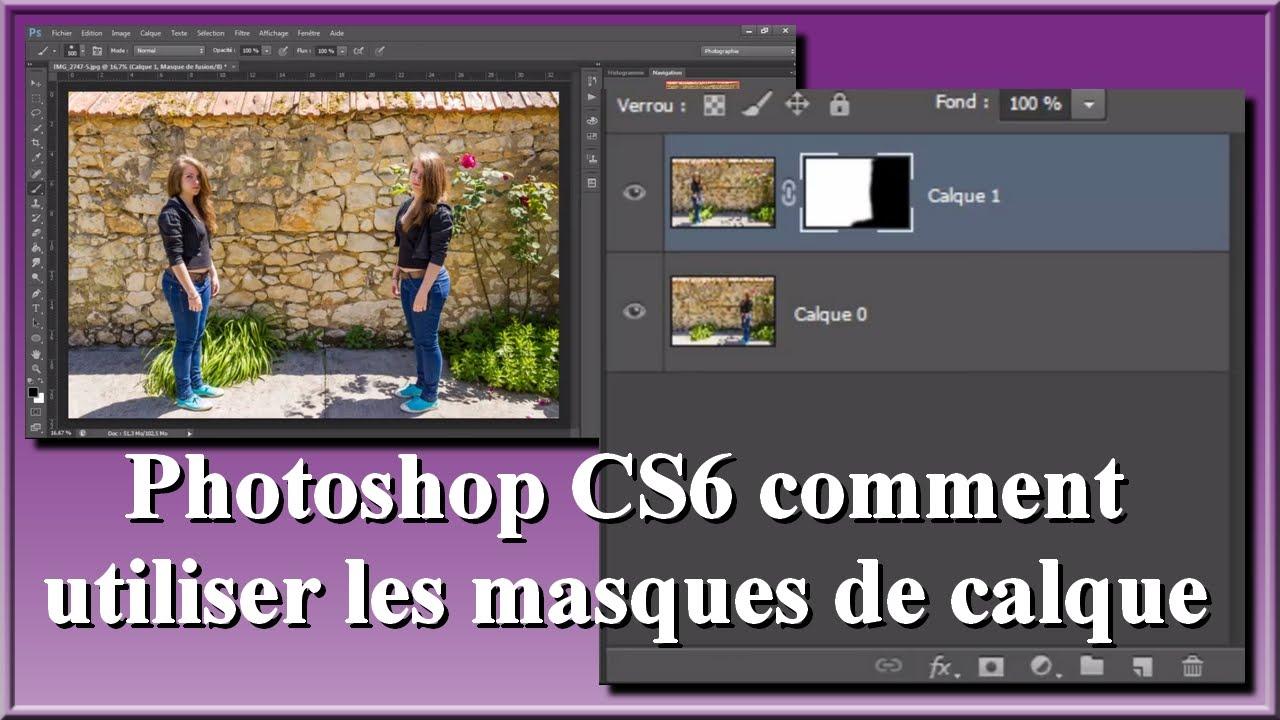 Photoshop cs6 comment utiliser les masques de calque youtube - Comment utiliser un tournevis testeur ...