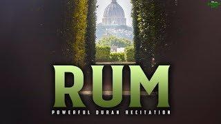 SURAH RUM (THE ROMANS) - POWERFUL QURAN