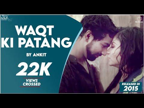 Waqt Ki Patang Feat. Ankit ll Namyoho Studios ll Official Video ll