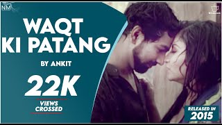 Waqt Ki Patang Feat. Ankit ll Namyoho Studios ll Official Video ll