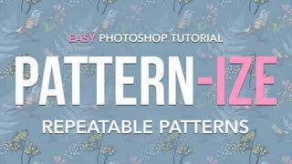 "Easy Photoshop Tutorial ""pattern-ize"" - Creating Repeatable Patterns"