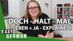Doch, Halt, Mal, Eben & Ja - German modal particles explained! | Easy German 231