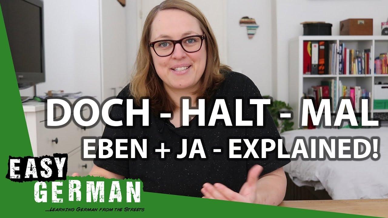 Download Doch, Halt, Mal, Eben & Ja - German modal particles explained!   Easy German 231
