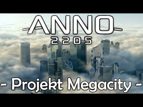 Let's Play ANNO 2205 - PROJEKT Megacity #01 - ENDLICH! [1080p60/Deutsch]