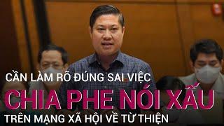 Đại biểu Quốc hội: Cần làm rõ đúng, sai việc chia phe nói xấu trên mạng xã hội về từ thiện   VTC Now