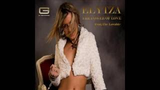 "Elytza feat The Lovable ""The Power of love"" radio edit GR 039/16 (Official Video)"