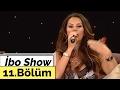 İbo Show - 11. Bölüm (Ümit Besen - Nejat Alp - Ahu Tuğba - Serpil Çakmaklı) (2007)