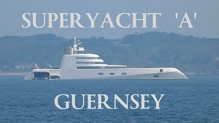 Russian Billionaire's Superyacht 'A' Visits Guernsey 21/9/16