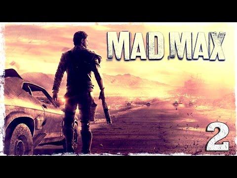 Смотреть прохождение игры Mad Max. #2: Гарпун и нитро.