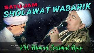 Download Lagu 1 Jam Sholawat Wabarik - KH. Ahmad Salimul Apip mp3