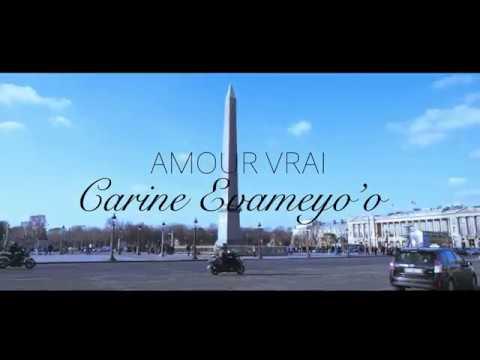 Carine Evameyoo - Amour Vrai (Clip Officiel -Ultra Hd)