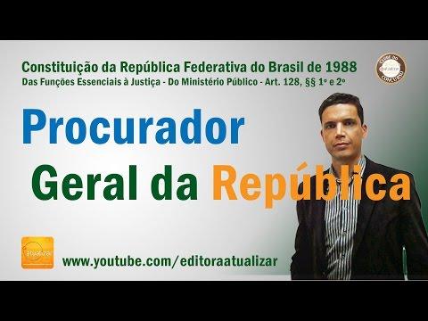 CF/88 - Art. 128, §§ 1º e 2º (Procurador-Geral da República)