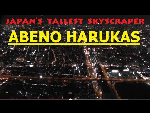 Abeno Harukas Osaka ☆ Japan's Tallest Building ☆ あべのハルカス ☆ Japan As It Truly Is