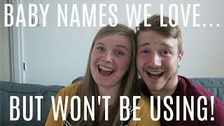 10 BABY NAMES WE LOVE... BUT WON'T BE USING!