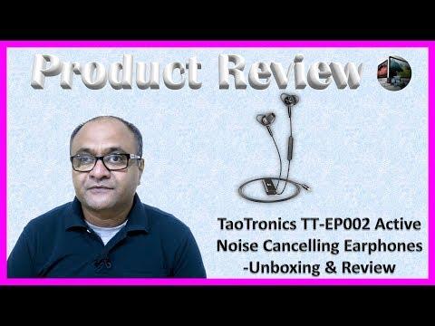 TaoTronics TT EP002 Active Noise Cancelling Earphones -Unboxing & Review