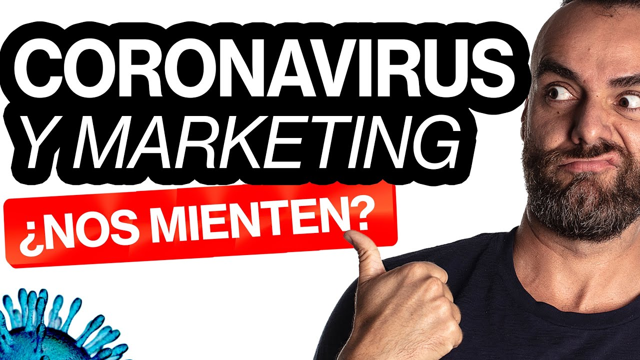 el CORONAVIRUS y el MARKETING (la VERDAD)