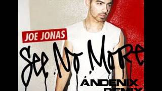 Joe Jonas - See No More [Andenix Remix]