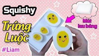 Thử làm Squishy TRỨNG LUỘC bằng mút lau bảng và keo sữa Đơn giản | DIY Squishy eggs | Liam Channel