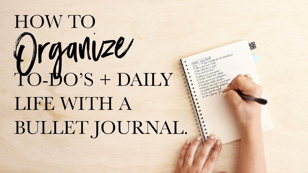 organizing a to do list and daily schedule with a bullet journal