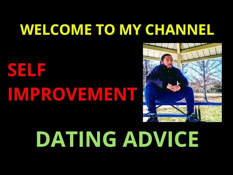 dating-advice-self-improvement-welcome-to-my-channel